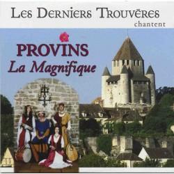 Les Derniers Trouvères - Provins la Magnifique